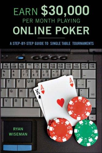Earn $30,000 per Month Playing Online Poker by Ryan Wiseman