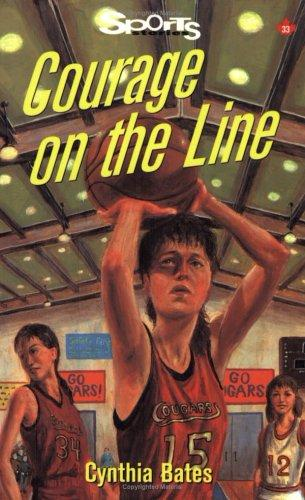 Courage on the Line (Sports Stories Series) by Cynthia Bates