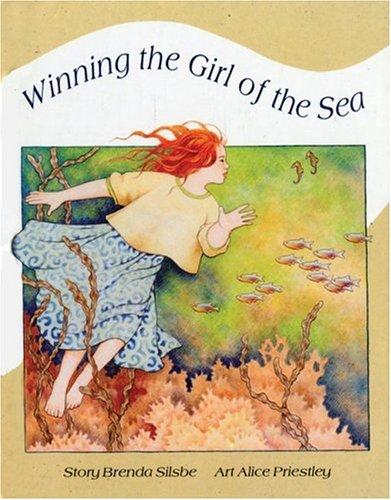 Winning the Girl of the Sea by Brenda Silsbe