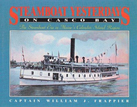 Steamboat yesterdays on Casco Bay by William J. Frappier