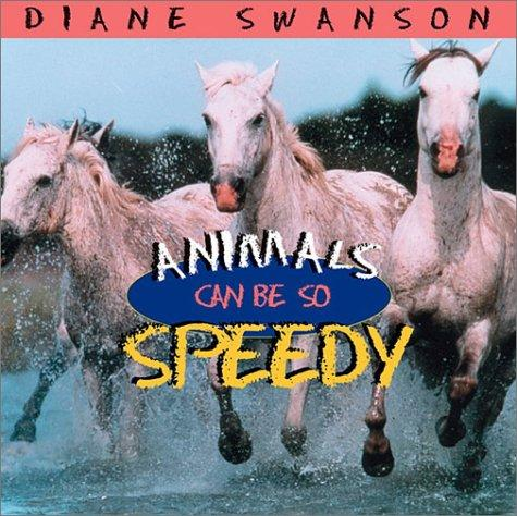 Animals can be so speedy by Diane Swanson