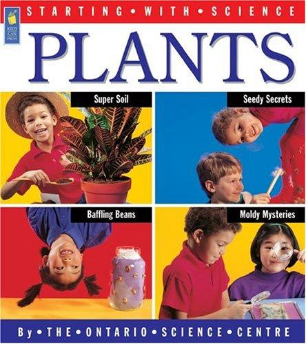 Plants (Starting with Science) by Ontario Science Centre