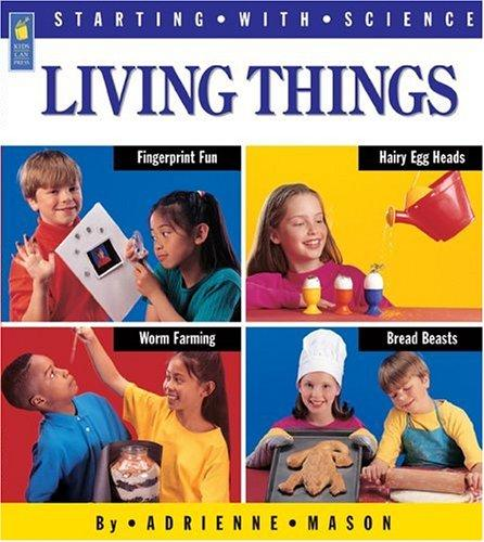 Living Things (Starting with Science) by Adrienne Mason