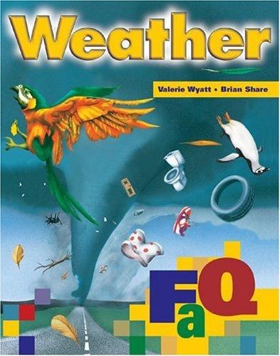 Weather (FAQ) by Valerie Wyatt