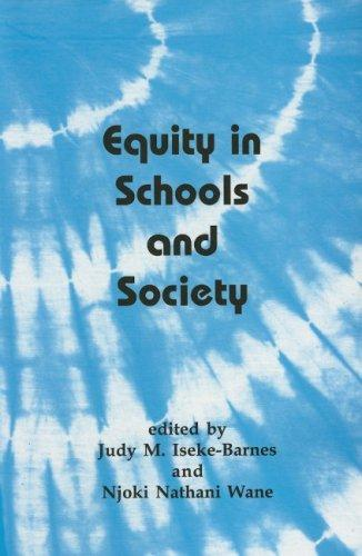 Equity in Schools and Society by Judy Iseke-Barnes