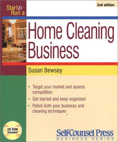 Start and Run a Home Cleaning Business (Start & Run a) by Susan Bewsey