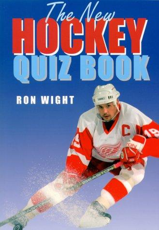The new hockey quiz book by Ron Wight