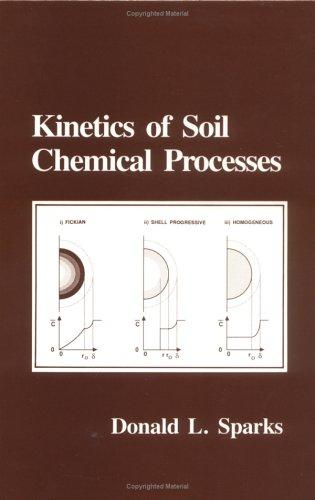 Kinetics of soil chemical processes by Sparks, Donald L. Ph. D.