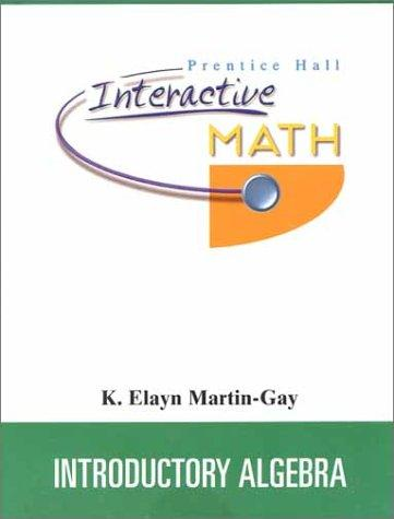 Introductory Algebra by K. Elayn Martin-Gay