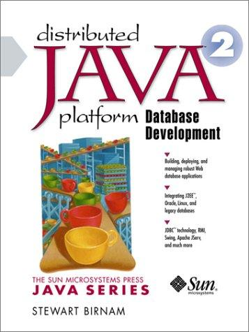Distributed Java 2 Platform Database Development by Stewart Birnam