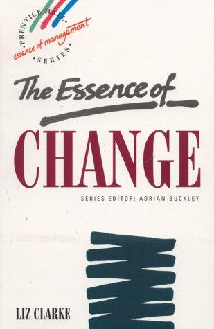 The essence of change by Clarke, Liz MBA.