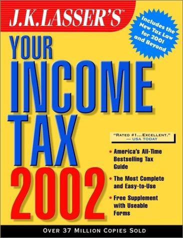 J.K. Lasser's Your Income Tax 2002