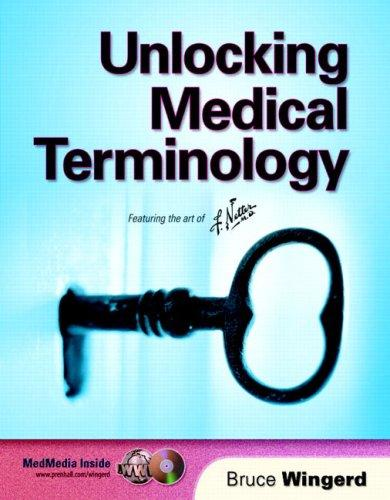 Unlocking Medical Terminology by Bruce Wingerd