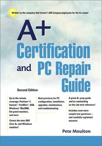 A+ Certification and PC Repair Guide by Pete Moulton