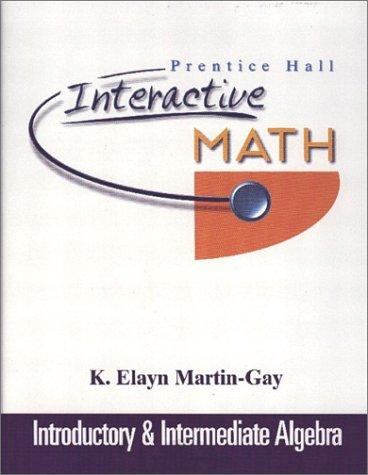 Prentice Hall Interactive Math Introductory and Intermediate Algebra Student Package by K. Elayn Martin-Gay