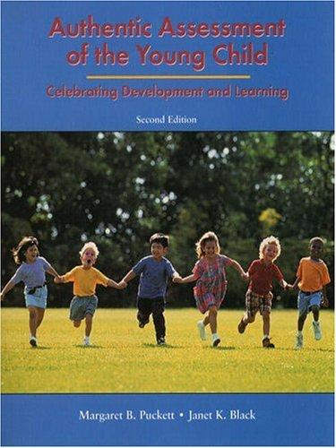 Authentic Assessment of the Young Child by Margaret B. Puckett, Janet K. Black