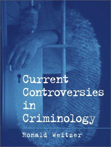 Current Controversies in Criminology by Ronald Weitzer