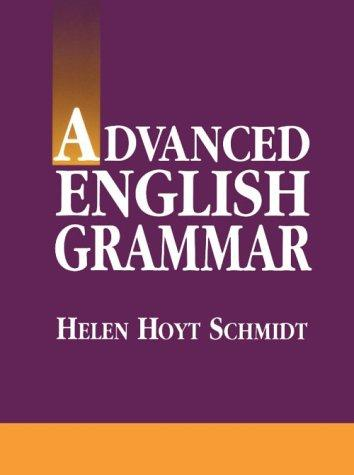 Advanced English grammar by Helen Hoyt Schmidt