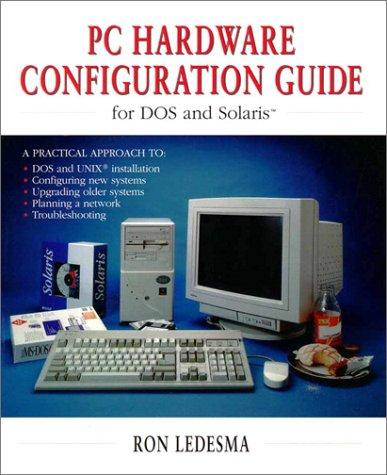 PC hardware configuration guide for DOS and Solaris by Ron Ledesma