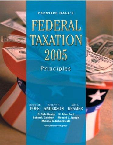 PH's Federal Taxation 2005 by Thomas R. Pope, Kenneth E. Anderson