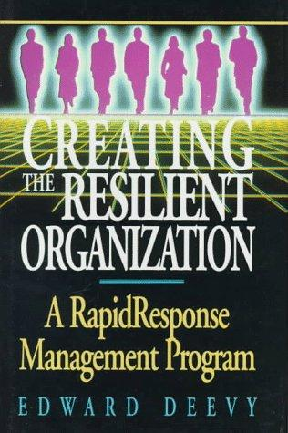 Creating the resilient organization by Edward Deevy