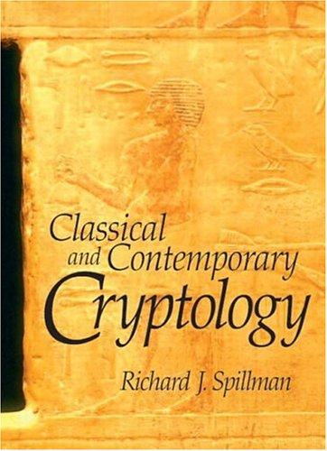 Classical and Contemporary Cryptology