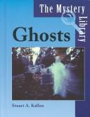 The Mystery Library - Ghosts (The Mystery Library) by Stuart A. Kallen