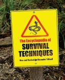 The Encyclopedia of Survival Techniques, New and Revised by Alexander Stilwell