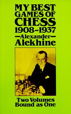 My best games of chess, 1908-1937 by Alexander Alekhine