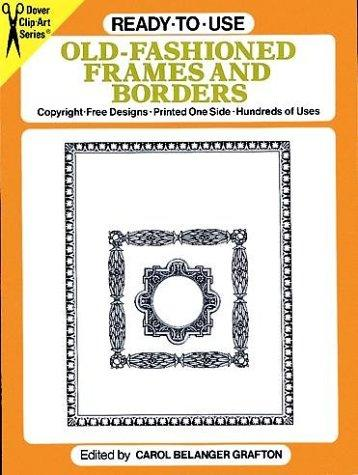 Ready-to-Use Old-Fashioned Frames and Borders by Carol Belanger Grafton