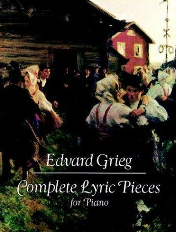 Complete Lyric Pieces for Piano by Edvard Grieg
