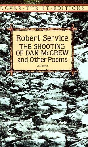 The shooting of Dan McGrew and other poems by Robert W. Service