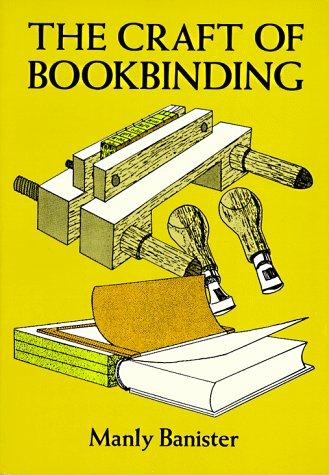 The craft of bookbinding by Manly Miles Banister