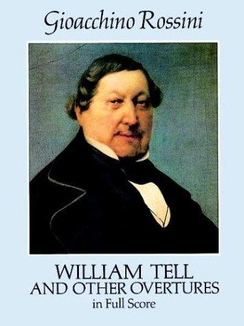Image 0 of William Tell and Other Overtures in Full Score (Dover Music Scores)