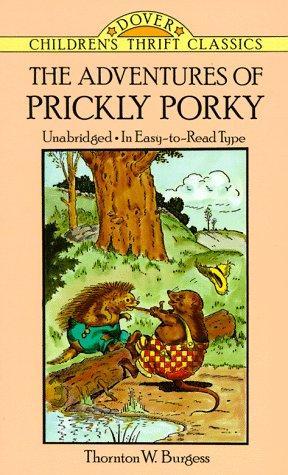 The adventures of Prickly Porky by Thornton W. Burgess