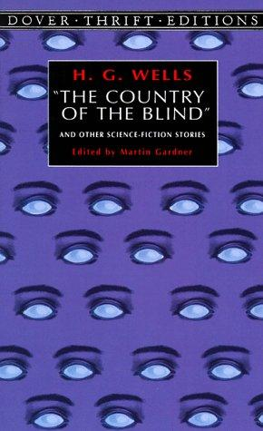"""The  country of the blind"" and other science-fiction stories by H. G. Wells"