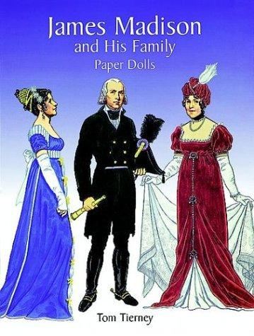 James Madison and His Family Paper Dolls by Tom Tierney