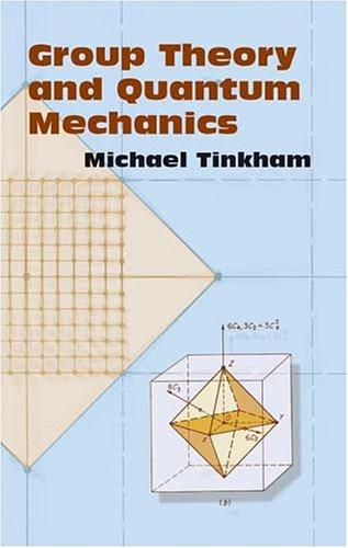 Group Theory and Quantum Mechanics by Michael Tinkham