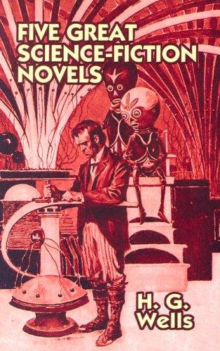 Five Great Science Fiction Novels by H. G. Wells