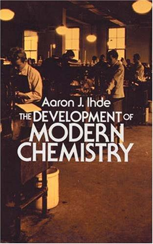The development of modern chemistry by Aaron John Ihde