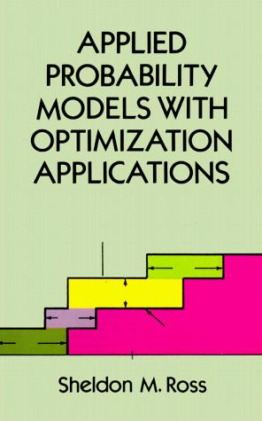 Applied probability models with optimization applications by Sheldon M. Ross