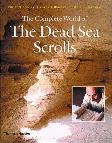 The Complete World of the Dead Sea Scrolls (Complete) by Philip R. Davies, George J. Brooke, Phillip R. Callaway