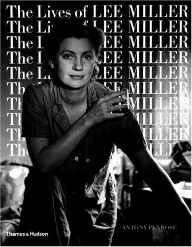 The lives of Lee Miller by Antony Penrose