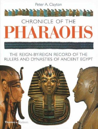 Chronicle of the Pharaohs (Chronicles) by Peter A. Clayton