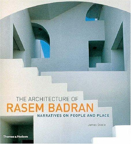 The Architecture of Rasem Badran by James Steele