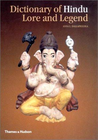 Dictionary of Hindu Lore and Legend by Anna L. Dallapiccola