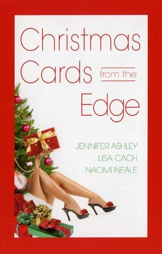 Christmas Cards from the Edge by Lisa Cach, Jennifer Ashley, Naomi Neale