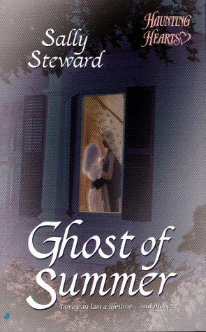 Ghost of Summer (Haunting Hearts Romance Series) by Sally Steward