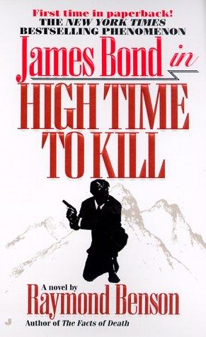 Ian Fleming's James Bond 007 in high time to kill by Raymond Benson
