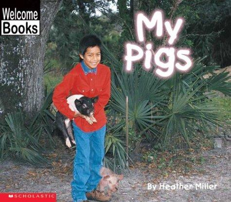 My Pigs (My Farm) by Heather Miller